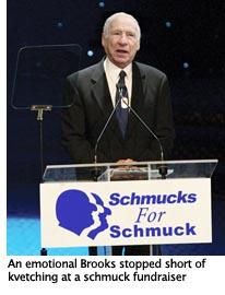 Mel Brooks, Schmucks for Schmuck